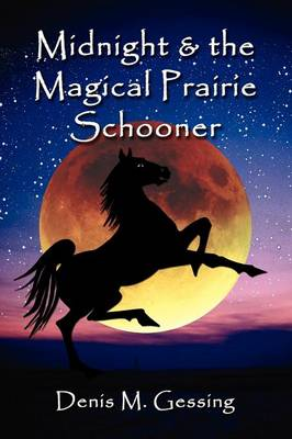 Midnight and the Magical Prairie Schooner (Paperback)