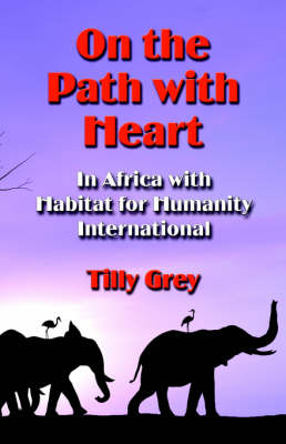 On the Path with Heart: In Africa with Habitat for Humanity International (Paperback)