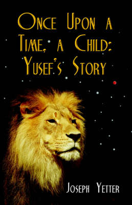 Once Upon A Time, A Child: Yusef's Story (Paperback)