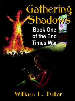End Times War Book One: Gathering Shadows (Paperback)
