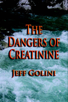 The Dangers of Creatinine (Hardback)