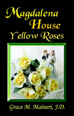 Magdalena House - Yellow Roses (Paperback)