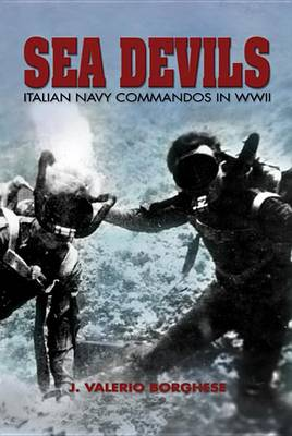 Sea Devils: Italian Navy Commandos in World War II (Paperback)