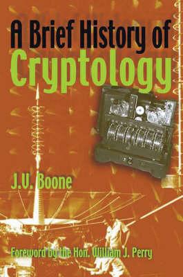 A Brief History of Cryptology (Hardback)