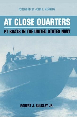 At Close Quarters: PT Boats in the United States Navy (Paperback)