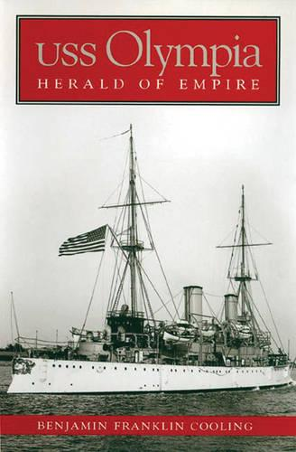 USS Olympia: Herald of Empire (Paperback)