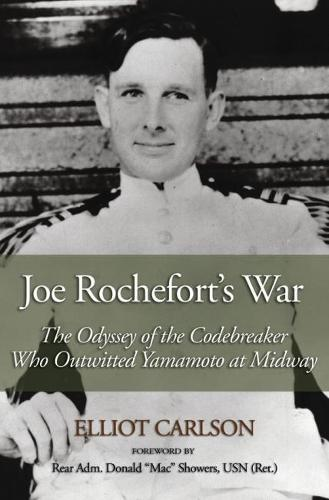 Joe Rochefort's War: The Odyssey of the Codebreaker Who Outwitted Yamamoto at Midway (Paperback)