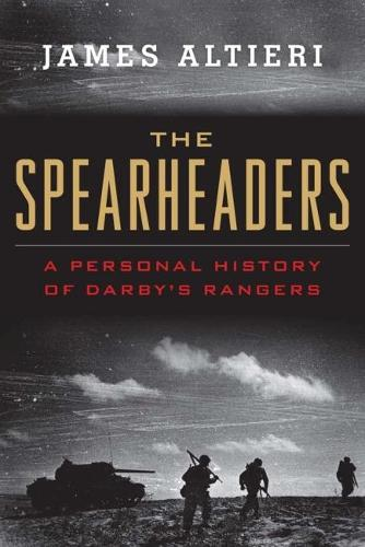 The Spearheaders: A Personal History of Darby's Rangers (Paperback)