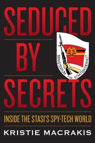 Seduced by Secrets: Inside the Stasi's Spy-Tech World (Paperback)