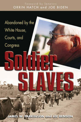 Soldier Slaves: Abandoned by the White House, Courts, and Congress (Hardback)