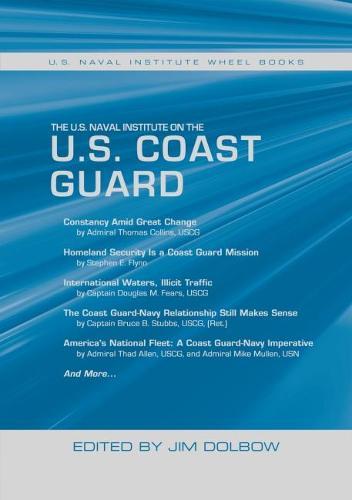 The U.S. Naval Institute on the U.S. Coast Guard: U.S. Naval Institute Wheel Books - Wheel Book Series (Paperback)