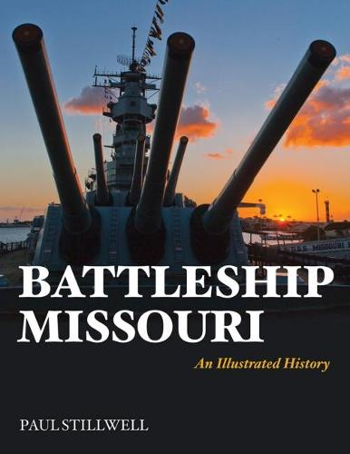Battleship Missouri: An Illustrated History (Paperback)