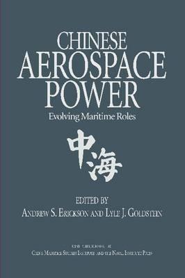 Chinese Aerospace Power: Evolving Maritime Rules (Hardback)