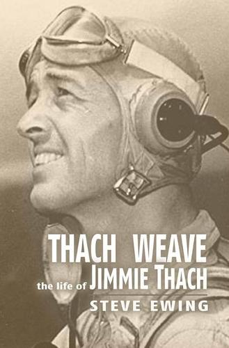 Thach Weave: The Life of Jimmie Thach (Paperback)