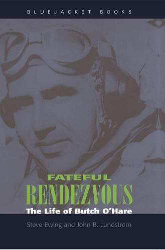 Fateful Rendezvous: The Life of Butch O'Hare (Paperback)
