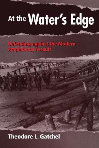 At the Water's Edge: Defending Against the Modern Amphibious Assault (Paperback)