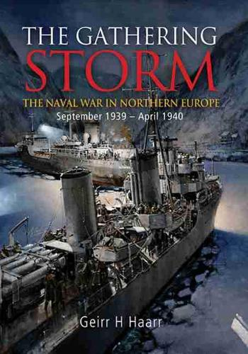 Gathering Storm: Naval War in Northern Europe (Hardback)