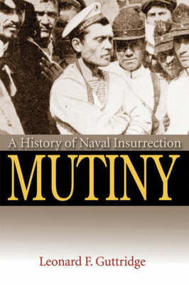 Mutiny: A History of Naval Insurrection (Paperback)
