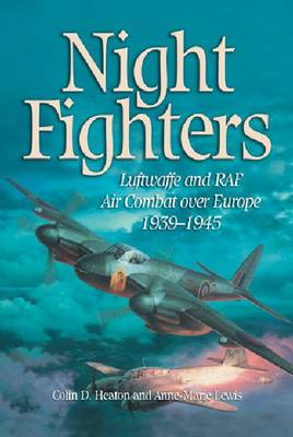 Night Fighters: Luftwaffe and RAF Air Combat Over Europe, 1939-1945 (Hardback)