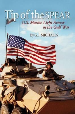 Tip of the Spear: U.S. Marine Light Armor in Iraq (Paperback)