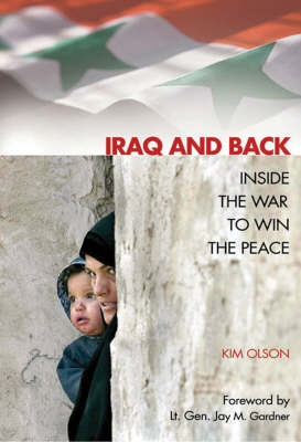 Iraq and Back: Inside the War to Win the Peace (Hardback)