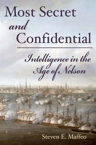Most Secret and Confidential: Intelligence in the Age of Nelson (Paperback)