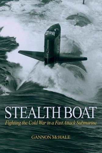 Stealth Boat: Fighting the Cold War in a Fast-Attack Submarine (Paperback)