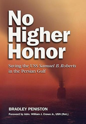 No Higher Honor: Saving the USS Samuel B. Roberts in the Persian Gulf (Paperback)