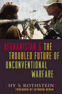 Afghanistan and the Troubled Future of Unconventional Warfare (Hardback)