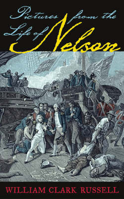 Pictures from the Life of Nelson (Hardback)
