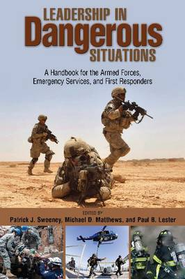Leadership in Dangerous Situations: A Handbook for First Responders and the Armed Forces (Hardback)