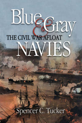 The Blue and Gray Navies: The Civil War Afloat (Hardback)