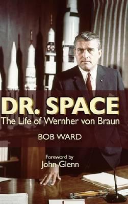 Dr. Space: The Life of Werner Von Braun (Paperback)