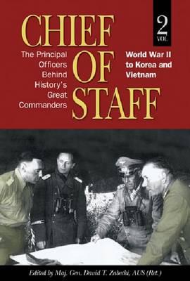 Chief of Staff: Vol. II: World War II to Korea and Vietnam - AUSA (Hardback)
