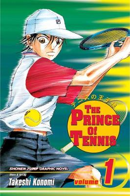 The Prince of Tennis, Vol. 1 - Prince of Tennis 1 (Paperback)