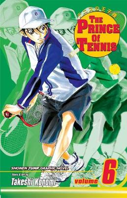 The Prince of Tennis, Vol. 6 - Prince of Tennis 6 (Paperback)