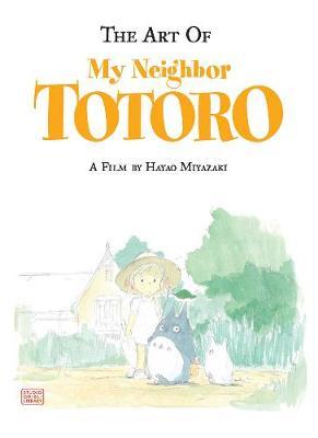 The Art of My Neighbor Totoro - My Neighbor Totoro (Hardback)
