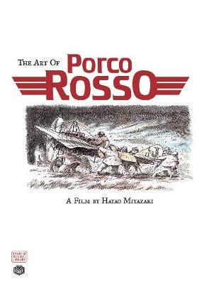 The Art of Porco Rosso - The Art of Porco Rosso (Hardback)