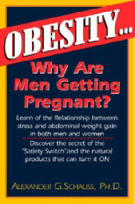 Obesity: Why are Men Getting Pregnant? (Paperback)