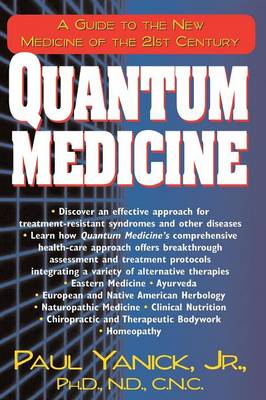 Quantum Medicine: A Guide to the New Medicine of the 21st Century (Paperback)