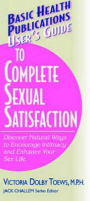 User's Guide to Complete Sexual Satisfaction - User's guides (Paperback)