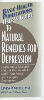 User's Guide to Natural Remedies for Depression: Learn About Safe and Natural Treatments to Uplift Your Mood and Conquer Depression (Paperback)