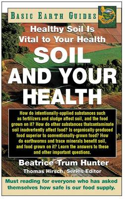 Soil and Your Health: Healthy Soil is Vital to Your Health (Paperback)