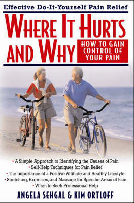Where it Hurts and Why: Effective Do-it-Yourself Pain Relief (Paperback)