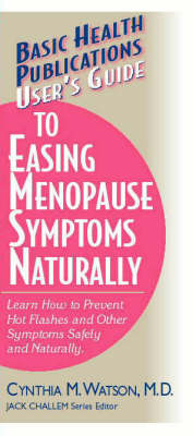 User's Guide to Easing Menopause Symptoms Naturally: Learn How to Prevent Hot Flashes and Other Symptoms Safely and Naturally (Paperback)