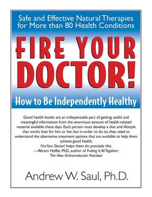 Fire Your Doctor: How to be Independently Healthy (Paperback)