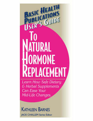 User's Guide to Natural Hormone Replacement (Paperback)