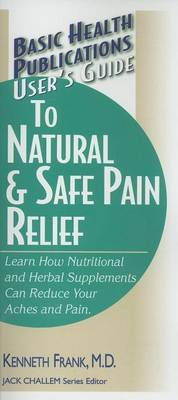 User's Guide to Natural and Safe Pain Relief (Paperback)