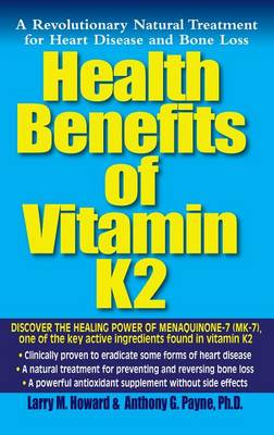 Health Benefits of Vitamin MK7: A Revolutionary Natural Treatment for Heart Disease and Bone Loss (Paperback)
