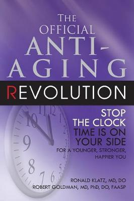 The New Anti-Aging Revolution: Stop the Clock Time is on Your Side (Paperback)